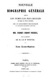 Nouvelle biographie générale: depuis les temps les plus reculés jusqu'à nos jours : avec les renseignements bibliographiques et l'indication des sources à consulter. Murray - Nicolini, Volume37