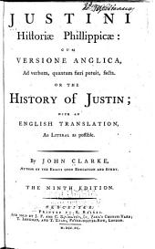 Justini Historiae Philippicae, cum versione Anglica ... or, The history of Justin
