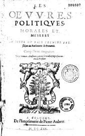 Les oeuvres politiques, morales et meslées du sieur Du Vair,...