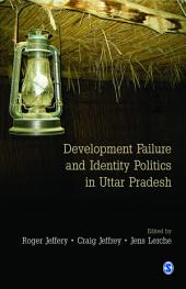 Development Failure and Identity Politics in Uttar Pradesh