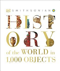 History Of The World In 1000 Objects Book PDF