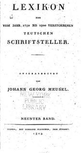 Lexikon der vom Jahr 1750 bis 1800 verstorbenen teutschen Schriftsteller: Band 9