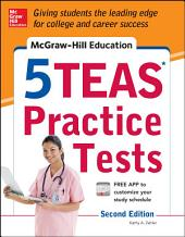 McGraw-Hill Education 5 TEAS Practice Tests, 2nd Edition: Edition 2