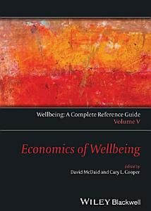 Wellbeing  A Complete Reference Guide  Economics of Wellbeing Book