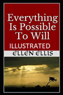 Everything Is Possible To Will Illustrated