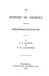 The History of Georgia, from Its Earliest Settlement to the Present Time