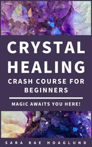 Crystal Healing Crash Course