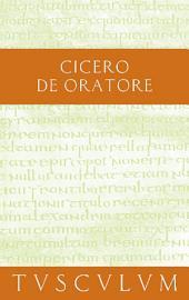Über den Redner / De Oratore: Lateinisch - Deutsch