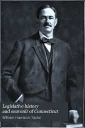 Legislative History and Souvenir of Connecticut