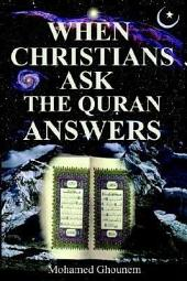 When Christians Ask: Then Quran Answers