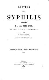 Lettres sur la syphilis adressées à M. le docteur Amédée Latour