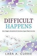 Difficult Happens