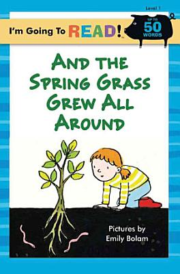 And the Spring Grass Grew All Around  PDF