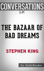 The Bazaar of Bad Dreams: by Stephen King   Conversation Starters