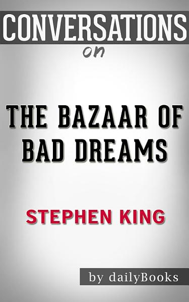 The Bazaar of Bad Dreams: by Stephen King | Conversation Starters