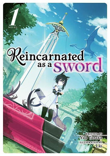 Download Reincarnated as a Sword  Light Novel  Vol  1 Book