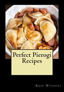 Perfect Pierogi Recipes