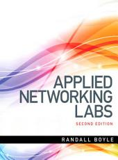 Applied Networking Labs: A Hands-On Guide to Networking and Server Management, Edition 2