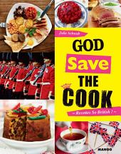 God save the cook: 50 recettes so British !