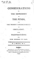 Considerations on the Depression of the Funds  and the Present Embarrassments of Circulation PDF