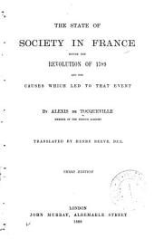 On the State of Society in France Before the Revolution of 1789: And on the Causes which Led to that Event