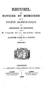 Recueil des notices et mémoires de la Société archéologique, historique, et géographique du département de Constantine: Volume18