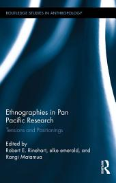 Ethnographies in Pan Pacific Research: Tensions and Positionings
