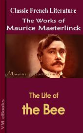 The Life of the Bee: Works of Maeterlinck