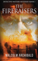 The Fireraisers: Large Print Hardcover Edition