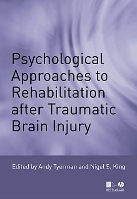 Psychological Approaches to Rehabilitation after Traumatic Brain Injury