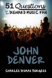 51 Questions for the Diehard Music Fan: John Denver