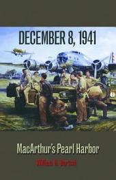 8-Dec-41: MacArthur's Pearl Harbor