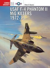 USAF F-4 Phantom II MiG Killers 1972–73