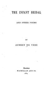 The Infant Bridal: And Other Poems