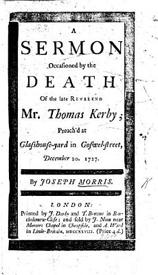 A Sermon  on Heb  xiii  7  occasion d by the death of the     Reverend T  Kirby  etc