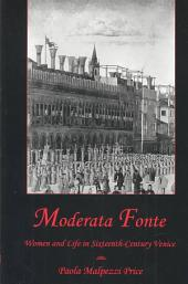 Moderata Fonte: Women and Life in Sixteenth-century Venice