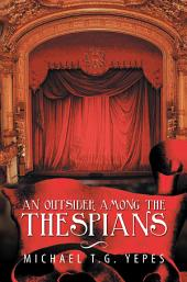 An Outsider Among the Thespians