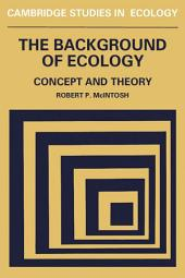 The Background of Ecology: Concept and Theory