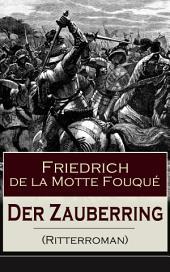 Der Zauberring (Ritterroman) - Vollständige Ausgabe