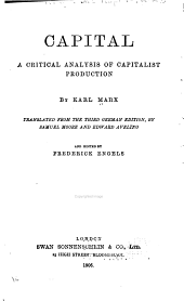 Capital: A Critical Analysis of Capitalist Production