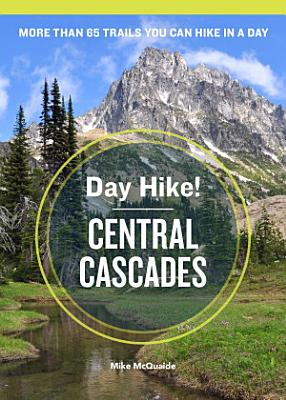 Day Hike  Central Cascades  3rd Edition PDF