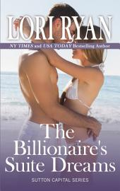 The Billionaire's Suite Dreams: Sutton Capital Series Book 5