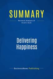 Summary: Delivering Happiness: Review and Analysis of Hsieh's Book