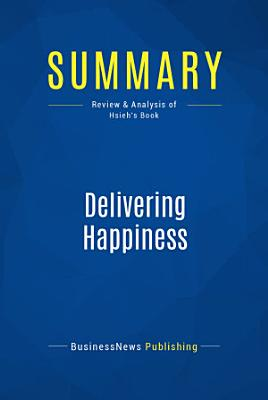 Summary  Delivering Happiness