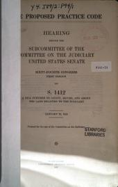 The Proposed Practice Code: Hearing Before the Subcom. ...on S. 1412...Jan. 25, 1916