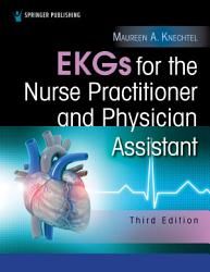 EKGs for the Nurse Practitioner and Physician Assistant  Third Edition PDF