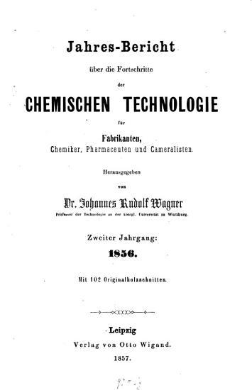 Jahresbericht   ber die Fortschritte der chemischen Technologie f  r Fabrikanten  H  tten  und Forstleute  Cameralisten  Chemiker und Pharmaceuten PDF