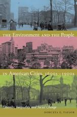 The Environment and the People in American Cities  1600s 1900s PDF