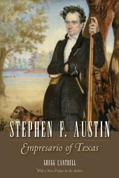 Stephen F. Austin: Empresario of Texas