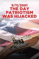 9 11 2001 The Day Patriotism was Hijacked PDF
